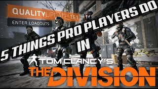 TOP 5 THINGS SKILLED PLAYERS DO TO DOMINATE THE DARKZONE!! (The Division)
