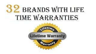 Top 32 Brands with Life Time Warranty [HD]