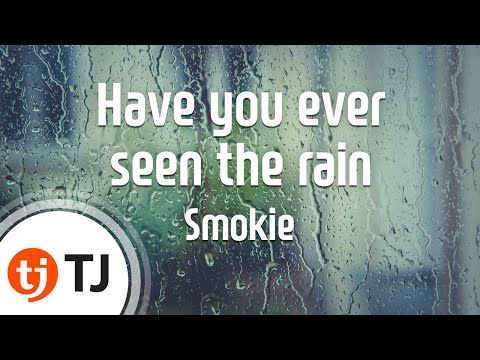 [TJ노래방] Have you ever seen the r - Smokie / TJ Karaoke