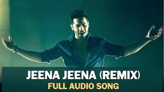 Jeena Jeena Remix | Full Audio Song | Badlapur