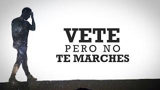 Rafa Espino - Vete pero no te marches (Lyric Video)