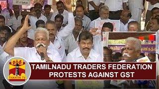 Tamil Nadu Traders' Federation Protests against GST at Valluvar Kottam
