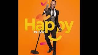 Mr Bow  - Happy