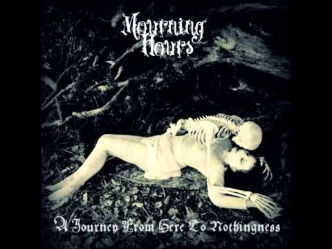 Mourning Hours (BD) - To My Nothingness