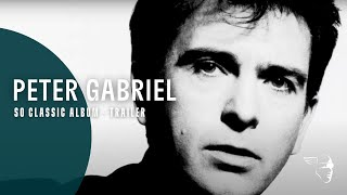 Peter Gabriel - So Classic Album [Trailer]