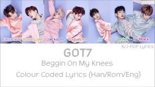 GOT7 (갓세븐) - Beggin On My Knees Colour Coded Lyrics (Han/Rom/Eng)