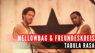Mellowbag & Freundeskreis ft. Gentleman  - Tabula Rasa (Official Music Video)