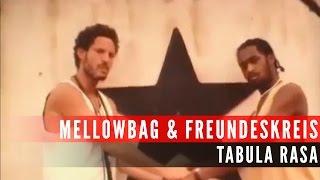 Mellowbag & Freundeskreis ft. Gentleman  - Tabula Rasa (Official Music Video)