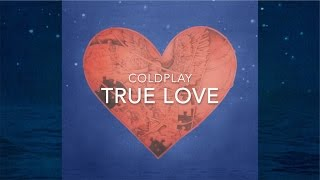 Coldplay - True Love (Lyrics)
