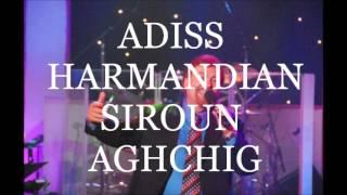 ADISS HARMANDIAN (SIROUN AGHCHIG)