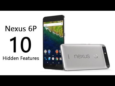 10 Hidden Features of the Nexus 6P You Don't Know About