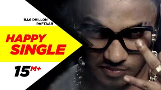 Happy Single | B.I.G Dhillon Feat.Raftaar | Latest Punjabi Songs