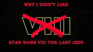 Star Wars VIII: The Last Jedi - Why I Was Disappointed