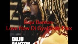 Buju Banton- Love How Di Gyals Dem Flex