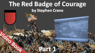 Part 1 - The Red Badge of Courage Audiobook by Stephen Crane (Chs 01-06)