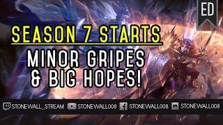 Season 7 Starts - Minor Gripes & Big Hopes!