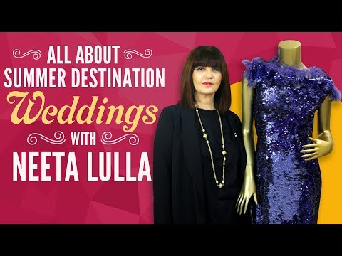 Xxx Mp4 All About Summer Destination Weddings Ft Neeta Lulla Fashion Pinkvilla 3gp Sex
