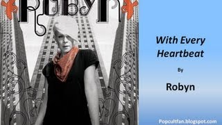 Robyn - With Every Heartbeat (Lyrics)