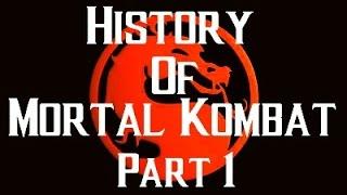 History Of Mortal Kombat Part 1