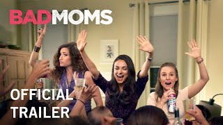 Bad Moms | Official Trailer | Own it Now on Digital HD. On Blu-Ray & DVD 11/1