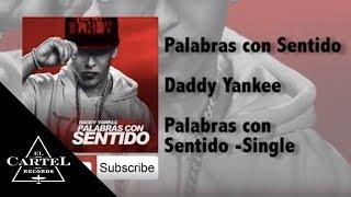 Daddy Yankee - Palabras con Sentido (Audio Oficial)