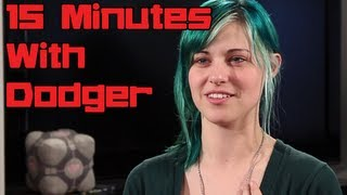 15 Minutes (with Dodger of PressHeartToContinue!)