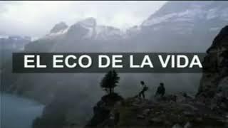 REFLEXIÓN - EL ECO DE LA VIDA