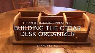 Building the Cedar Desk Organizer