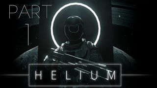 Helium Walkthrough Part 1 First Look Gameplay Playthrough