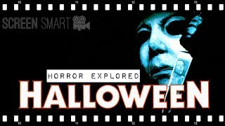 HALLOWEEN: Making Michael Myers Scary | Horror Explored