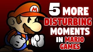 5 MORE Disturbing Moments in Mario Games