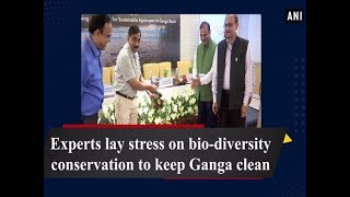 Experts lay stress on bio-diversity conservation to keep Ganga clean