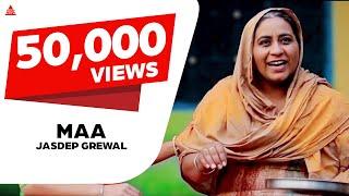 New Punjabi Songs 2016    Jasdeep Grewal - Maa    Brand New Punjabi Songs 2016