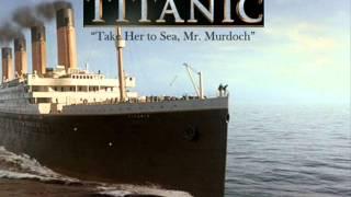 Titanic Soundtrack - Take her to sea Mr. Murdoch