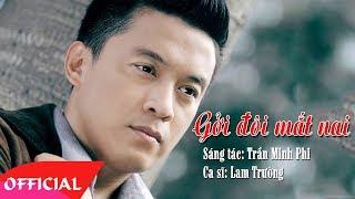 Gửi Đôi Mắt Nai - Lam Trường   Nhạc Trữ Tình 2017   MV Audio