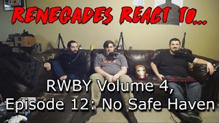 Renegades React to... RWBY Volume 4, Chapter 12: No Safe Haven