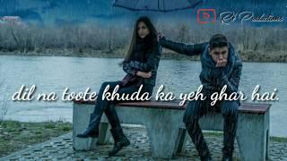 Dil Na Tute Khuda Ka Yeh Ghar Hai    WhatsApp Status Video