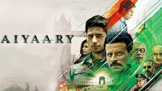 Aiyaary 2018 Hindi Movie Full | Sidharth Malhotra | Rakul Preeth Singh | Manooj Bajpayee