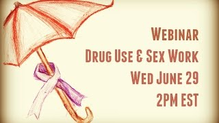 THE INTERSECTION OF SEX WORK & DRUG USE
