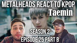 S2 E25 Part B | Metalheads React to Kpop | TAEMIN