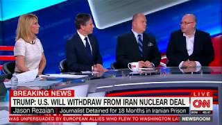 EPIC MELTDOWN - CNN Panel Claims Leaving Iran Deal Makes U S  Less Safe, Gives Iran 'Propaganda Win'