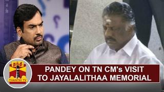 Pandey on TN CM Panneerselvam's visit to Jayalalithaa's Memorial   Part 1   Thanthi TV