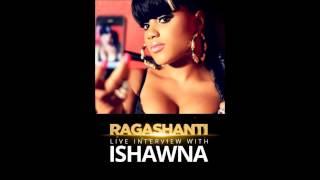 ♪Ishawna Interviewed by Ragashanti║Fotta Hype Secrets Revealed║Skatta Freaky 2014@Dj Jungle Jesus