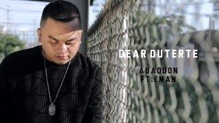 Abaddon - Dear Duterte Ft. Eman (With Lyrics)