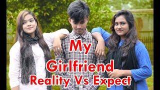 বাংলাদেশী গার্লফ্রেন্ড   চাওয়া Vs পাওয়া   Reality Vs Expect   New Bangla Funny Video 2018  