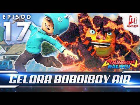 BoBoiBoy Galaxy EP17 | Gelora BoBoiBoy Air