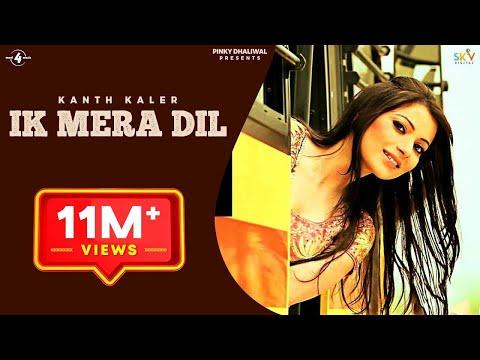 New Punjabi Songs 2013 | Ik Mera Dil | Kanth Kaler | FULL HD Latest New Punjabi Song 2013