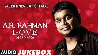 AR Rahman Love Songs | Valentine Special Songs 2018 | Audio Jukebox | T-Series