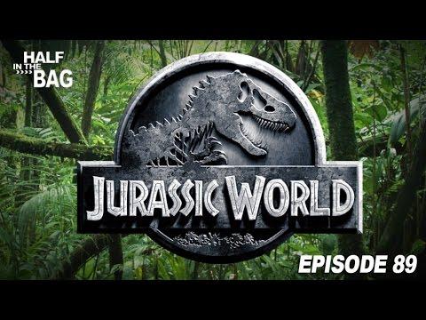 Half in the Bag Episode 89 Jurassic World