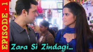 Zara Si Zindagi - Hindi TV Serial - Full Episode 1